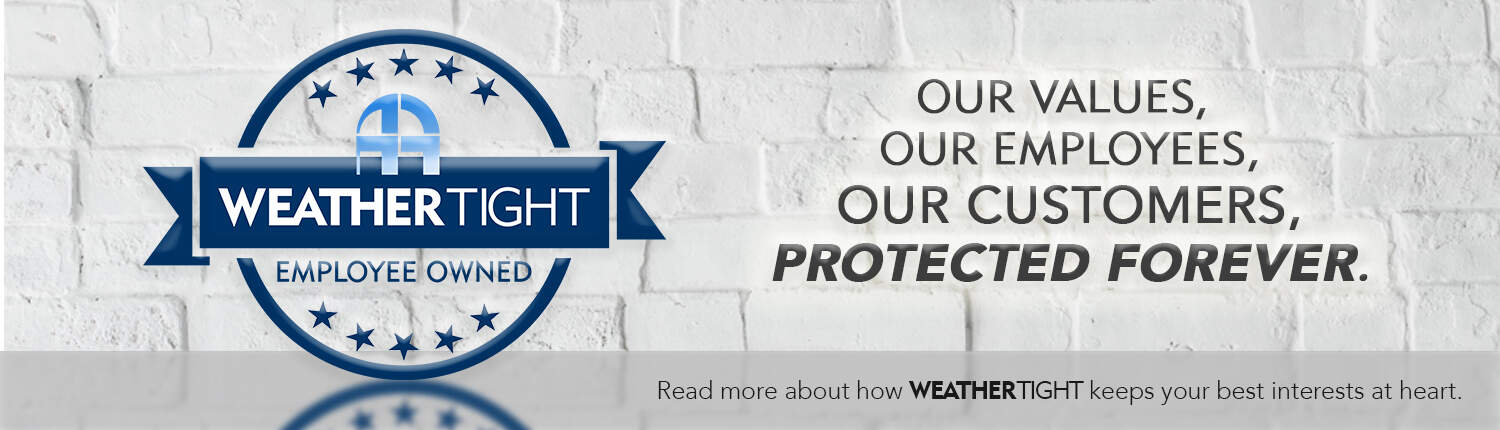 Weather Tight is an employee owned company