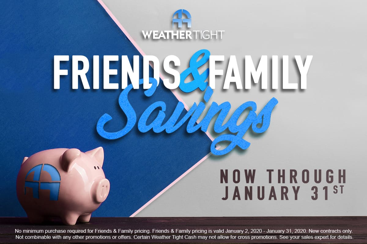 Weather Tight Friends & Family Promo